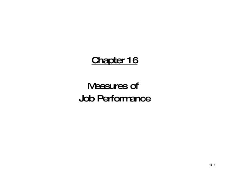 Chapter 16 Measures of  Job Performance