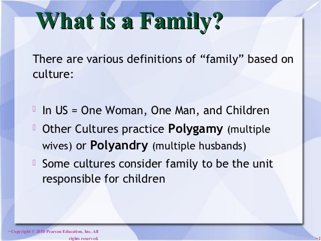 """What is a Family?           There are various definitions of """"family"""" based on           culture:               In US = O..."""