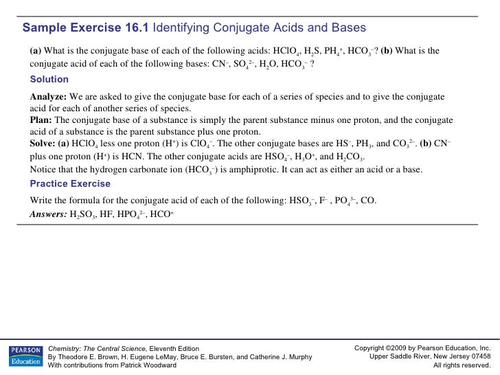 Sample Exercise 16.1  Identifying Conjugate Acids and Bases (a)  What is the conjugate base of each of the following acids...