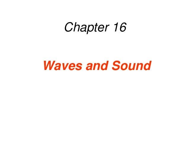 Chapter 16Waves and Sound