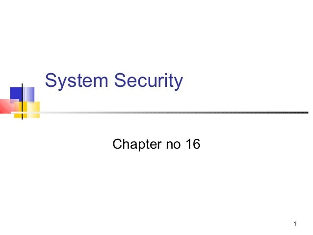 1 System Security Chapter no 16