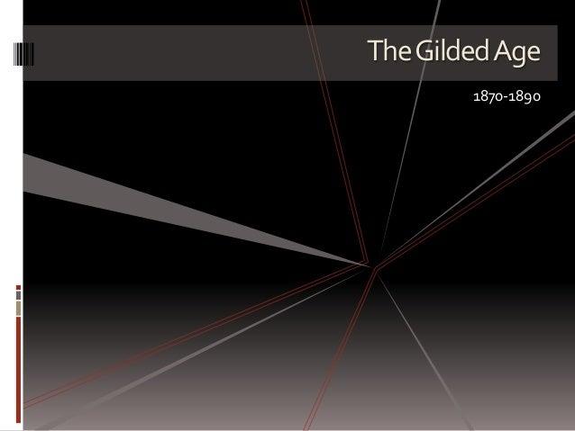 TheGildedAge 1870-1890