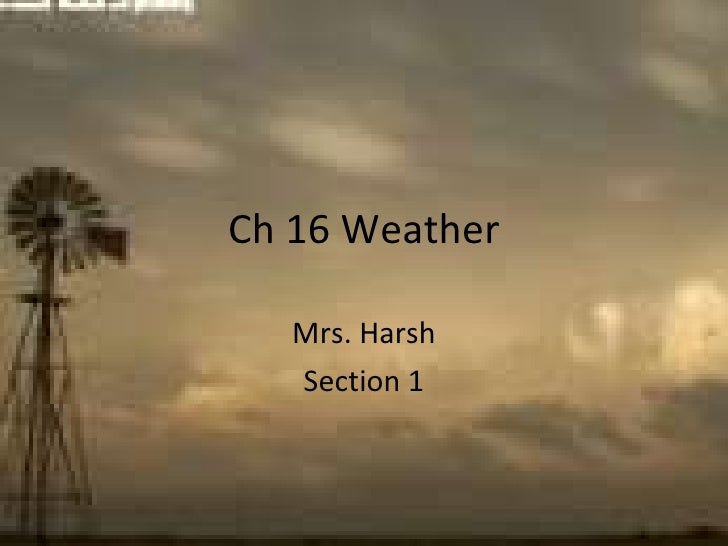 Ch 16 Weather Mrs. Harsh Section 1