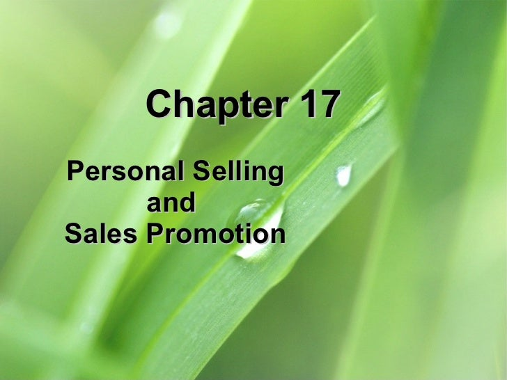 Chapter 17  Personal Selling and  Sales Promotion