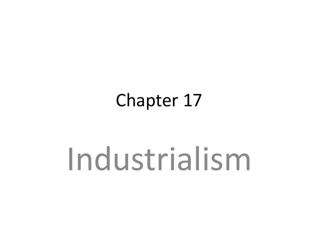 Chapter 17  Industrialism