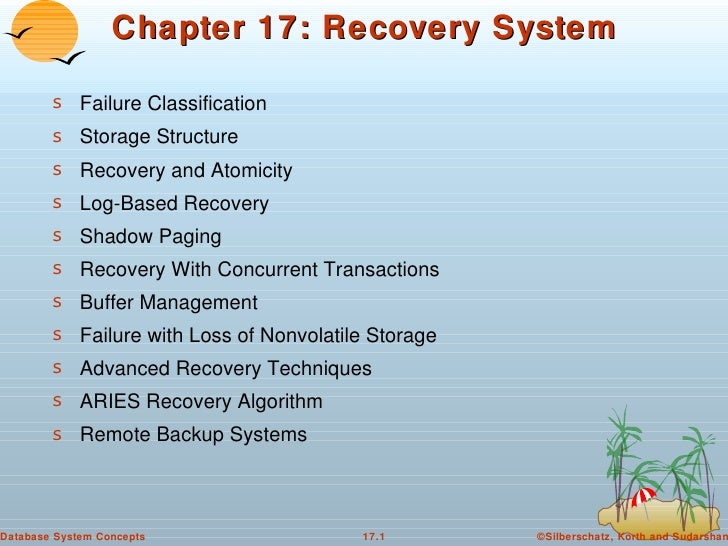 Chapter 17: Recovery System        s Failure Classification        s Storage Structure        s Recovery and Atomicity    ...