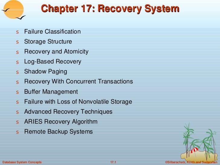 Chapter 17: Recovery System <ul><li>Failure Classification </li></ul><ul><li>Storage Structure </li></ul><ul><li>Recovery ...