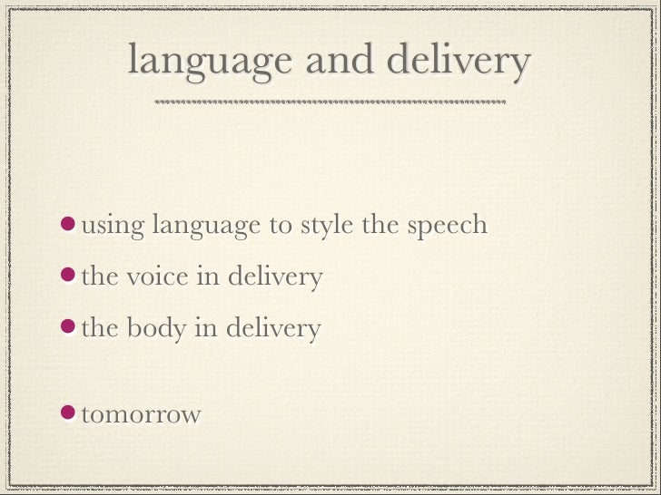 language and deliveryusing language to style the speechthe voice in deliverythe body in deliverytomorrow