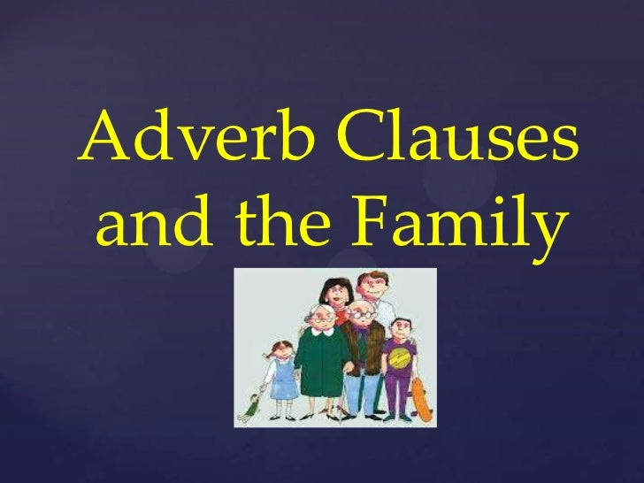 Adverb Clausesand the Family