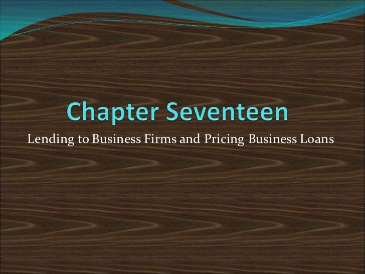 Lending to Business Firms and Pricing Business Loans