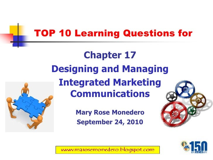 TOP 10 Learning Questions for<br />Chapter 17<br />Designing and Managing<br />Integrated Marketing Communications<br />Ma...