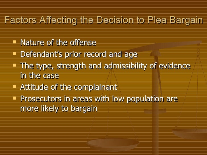 plea bargaining and its effects on Will alaska's plea bargain plan serve justice, or cause it to grind state to manage its caseload without plea one part of the bargaining.