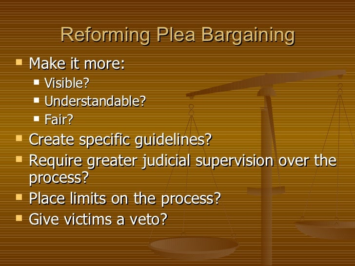 plea bargaining process essay Providing students in high school and college with free sample essays essay on plea bargaining the right to due process.