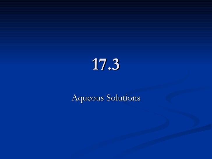 17.3 Aqueous Solutions