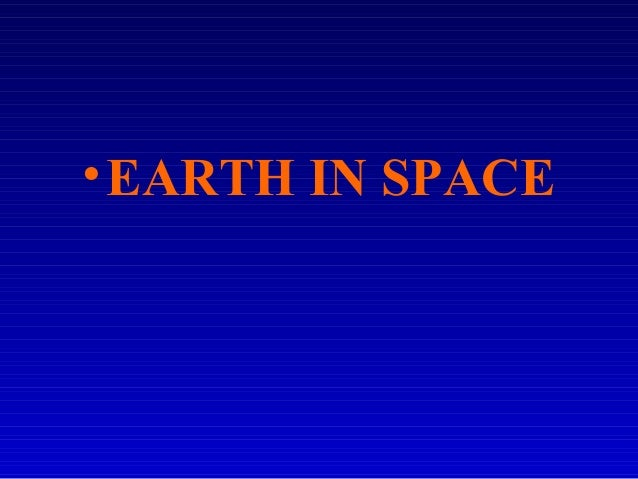 • EARTH IN SPACE