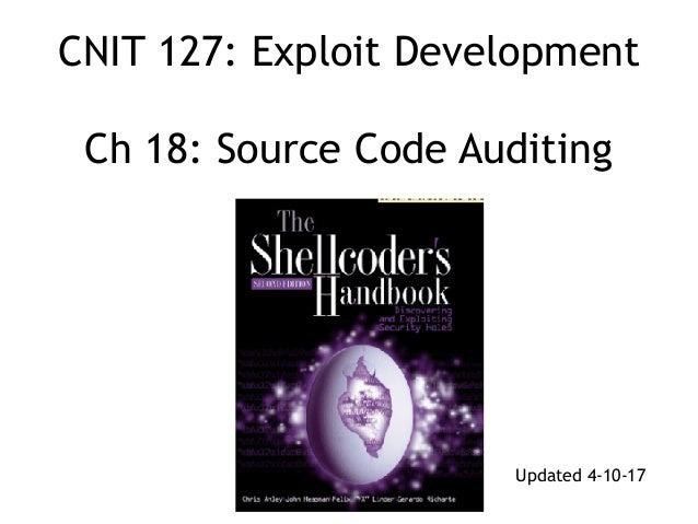 CNIT 127: Exploit Development  Ch 18: Source Code Auditing Updated 4-10-17
