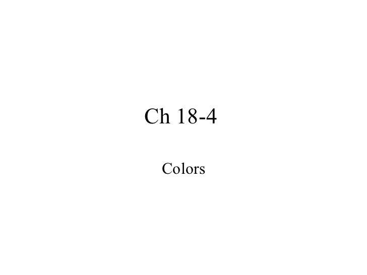 Ch 18-4  Colors
