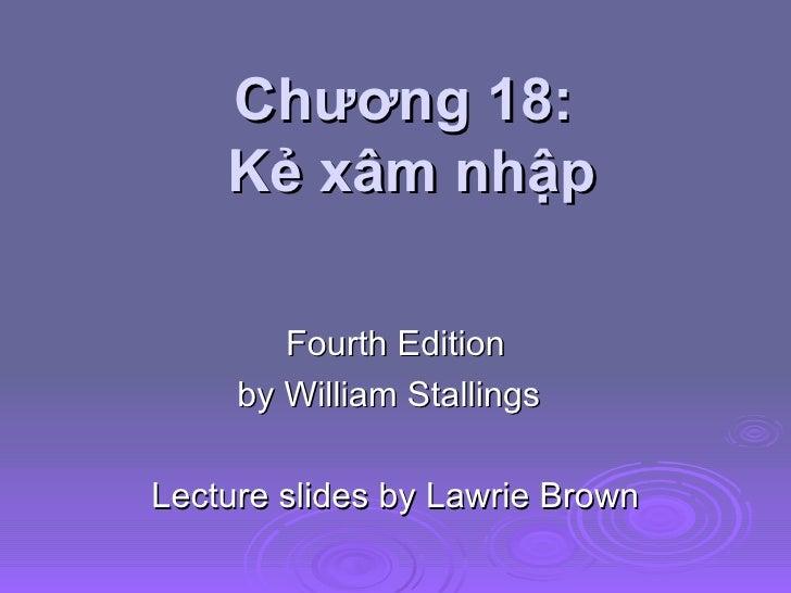 Chương 18:  Kẻ xâm nhập Fourth Edition by William Stallings Lecture slides by Lawrie Brown