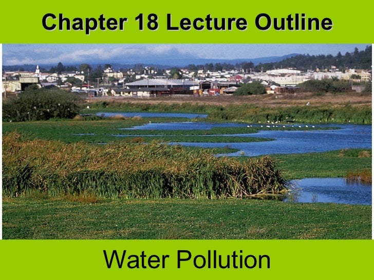 Chapter 18 Lecture Outline Water Pollution