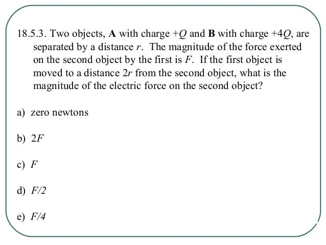 18.5.4. Consider the two charges shown in the drawing. Which of the following statements correctly describes the direction...