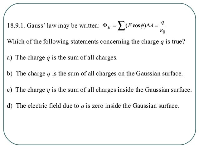 18.9.3. Consider the five situations shown. Each one contains either a charge q or a charge 2q. A Gaussian surface surroun...