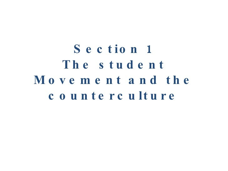 Section 1 The student Movement and the counterculture