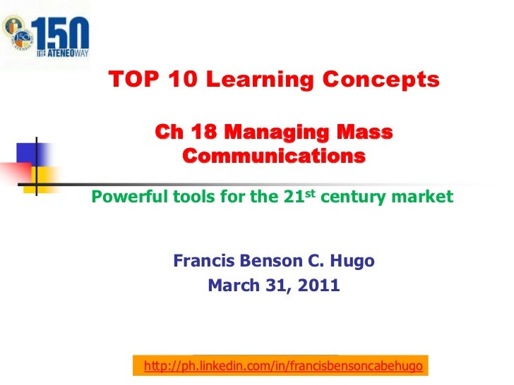 Powerful tools for the 21st century market <br />TOP 10 Learning Concepts Ch 18 Managing Mass Communications<br />Francis ...