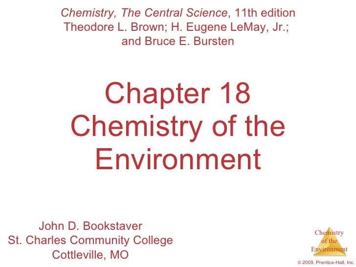 Chapter 18 Chemistry of the Environment Chemistry, The Central Science , 11th edition Theodore L. Brown; H. Eugene LeMay, ...