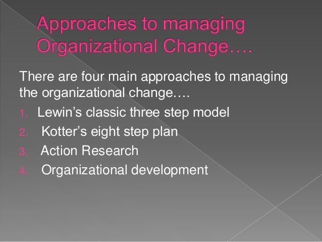 approaches to organization change to be used in primark The first two villages used incremental approaches to tqm: they deal with technical problems the organization faces one at a time, without reviewing or changing any underlying systems issues, such as performance appraisal, profit sharing vs individual compensation, and organizational structure.