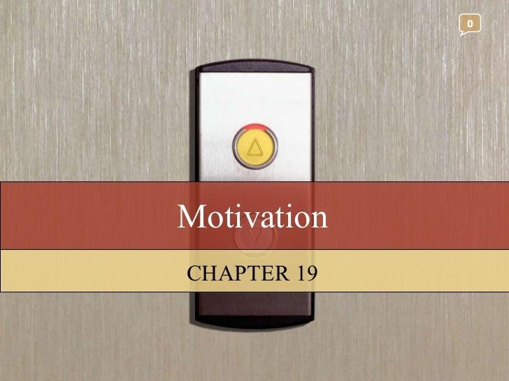 Motivation CHAPTER 19 0