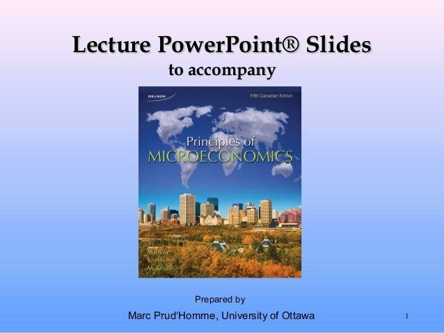 Lecture PowerPoint® SlidesLecture PowerPoint® Slidesto accompanyto accompanyPrepared byMarc Prud'Homme, University of Otta...