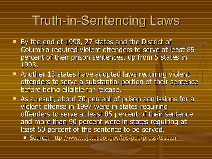 truth in sentencing laws By joseph dole many are aware of the dire fiscal state that illinois currently finds itself in one of the main causes of this has been years of passing laws without.