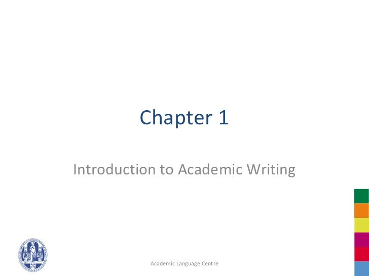 Chapter 1Introduction to Academic Writing           Academic Language Centre