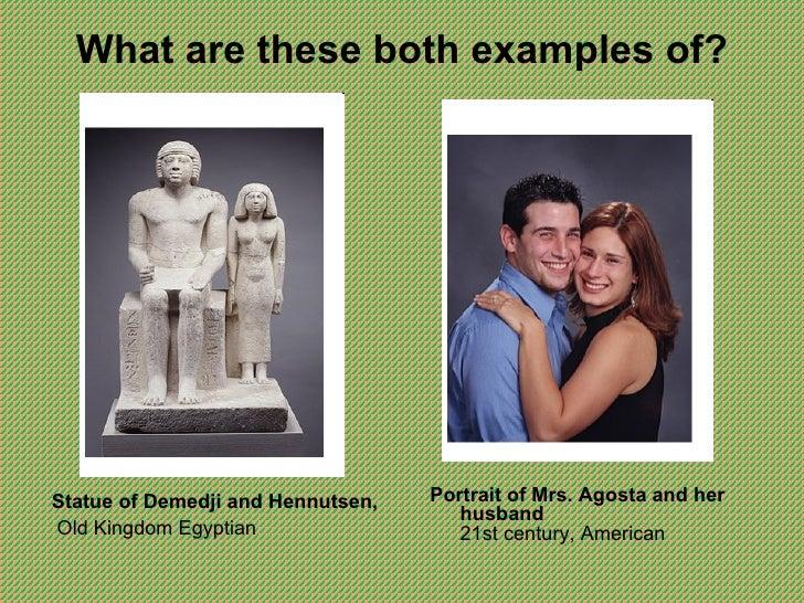 What are these both examples of? <ul><li>Statue of Demedji and Hennutsen,  </li></ul><ul><li>Old Kingdom Egyptian </li></u...