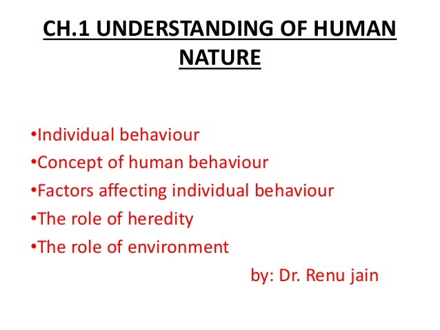 an understanding of human nature An essay concerning human understanding is a work by john locke concerning the foundation of human knowledge and understanding it first appeared in 1689 (although dated 1690) with the printed title an essay concerning humane understanding.