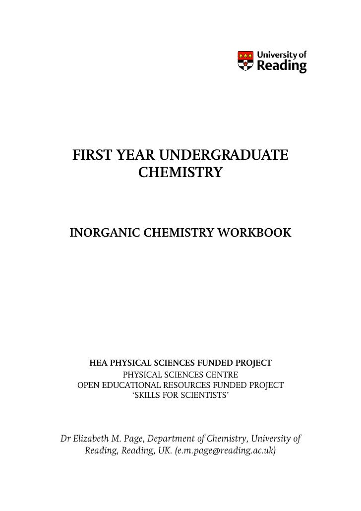 FIRST YEAR UNDERGRADUATE           CHEMISTRY      INORGANIC CHEMISTRY WORKBOOK           HEA PHYSICAL SCIENCES FUNDED PROJ...
