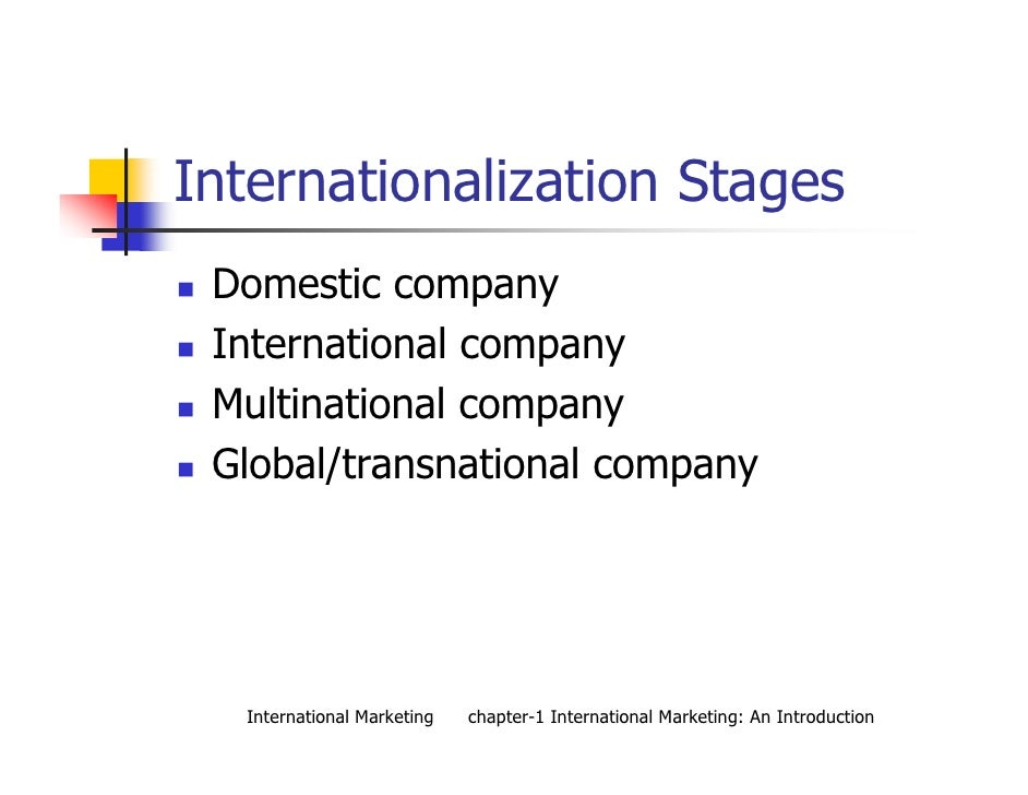 global and domestic organization Essentially, these three areas refer to those strategies designed to enable an organisation to achieve its objective of international expansion for example, poor profitability in the chinese domestic market was one of the reasons that the chinese consumer electronics company, tcl decided on a strategy of international.