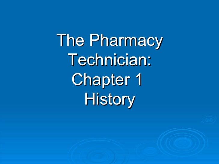 The Pharmacy Technician: Chapter 1  History