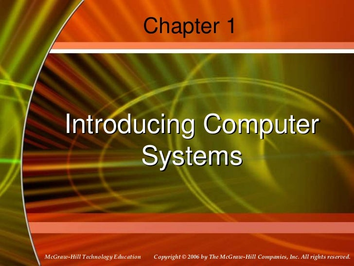 Chapter 1      Introducing Computer             SystemsMcGraw-Hill Technology Education    Copyright © 2006 by The McGraw-...