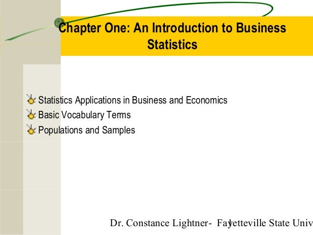 Chapter One: An Introduction to Business Statistics  Statistics Applications in Business and Economics Basic Vocabulary Te...