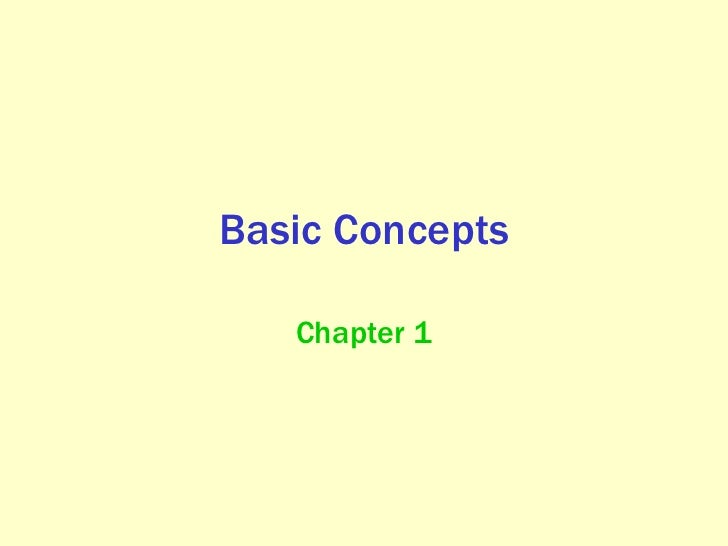Basic Concepts Chapter 1