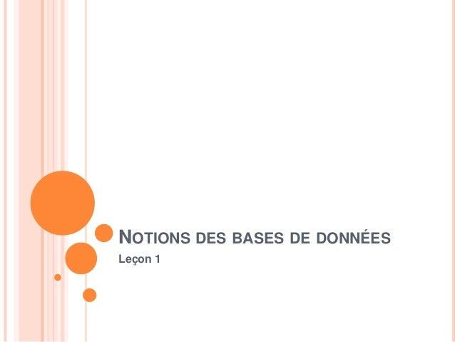 NOTIONS DES BASES DE DONNÉESLeçon 1