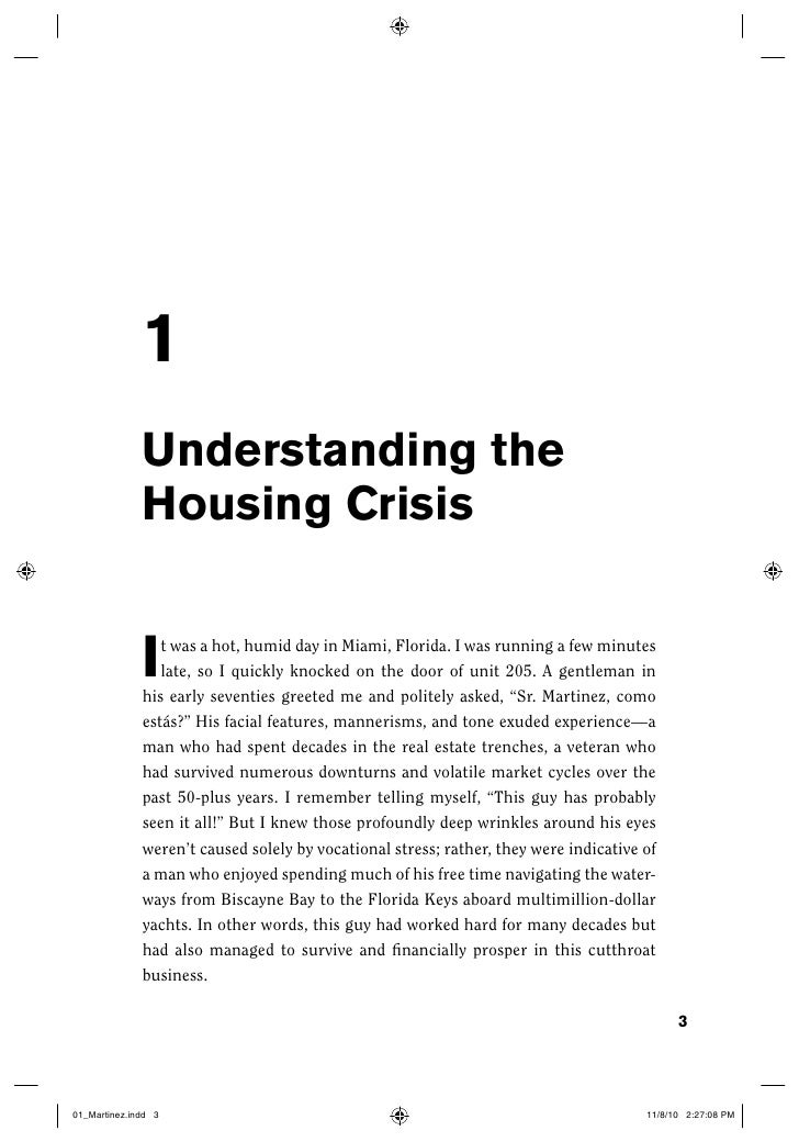 1Understanding theHousing CrisisI  t was a hot, humid day in Miami, Florida. I was running a few minutes   late, so I quic...
