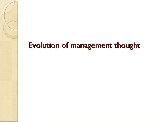 Evolution of management thoughtEvolution of management thought