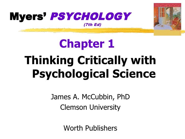 Myers' PSYCHOLOGY                (7th Ed)             Chapter 1   Thinking Critically with    Psychological Science       ...