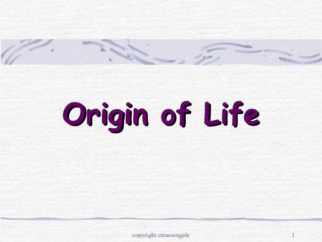 1 Origin of LifeOrigin of Life copyright cmassengale