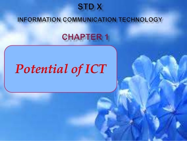 Potential of ICT
