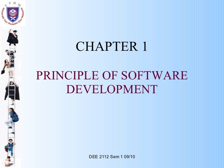 CHAPTER 1 PRINCIPLE OF SOFTWARE DEVELOPMENT