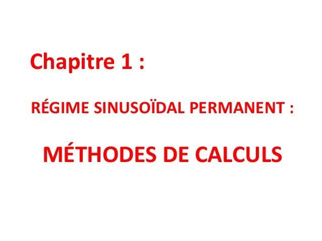 Chapitre 1 : RÉGIME SINUSOÏDAL PERMANENT : MÉTHODES DE CALCULS
