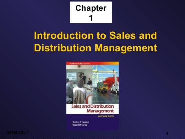 Chapter 1  Introduction to Sales and Distribution Management  SDM-Ch.1  1